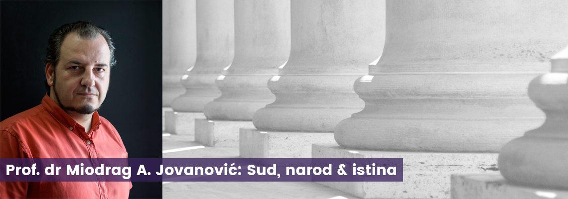 Prof. dr Miodrag A. Jovanović: Sud, narod & istina