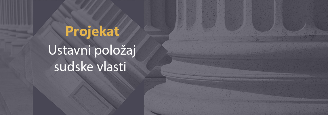 Studija: Ustavni položaj sudske vlasti – analiza i preporuke za izmene