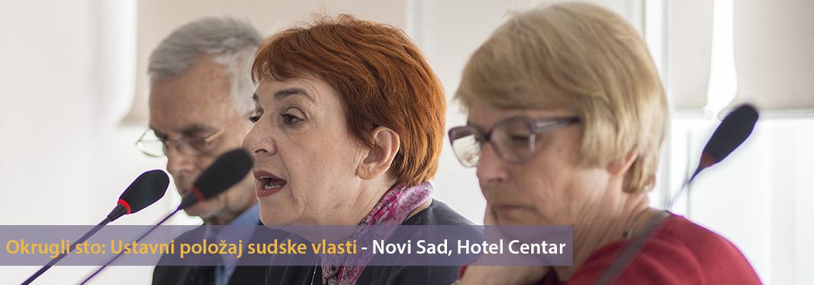 Okrugli sto Ustavni položaj sudske vlasti – 15.5.2017. Novi Sad