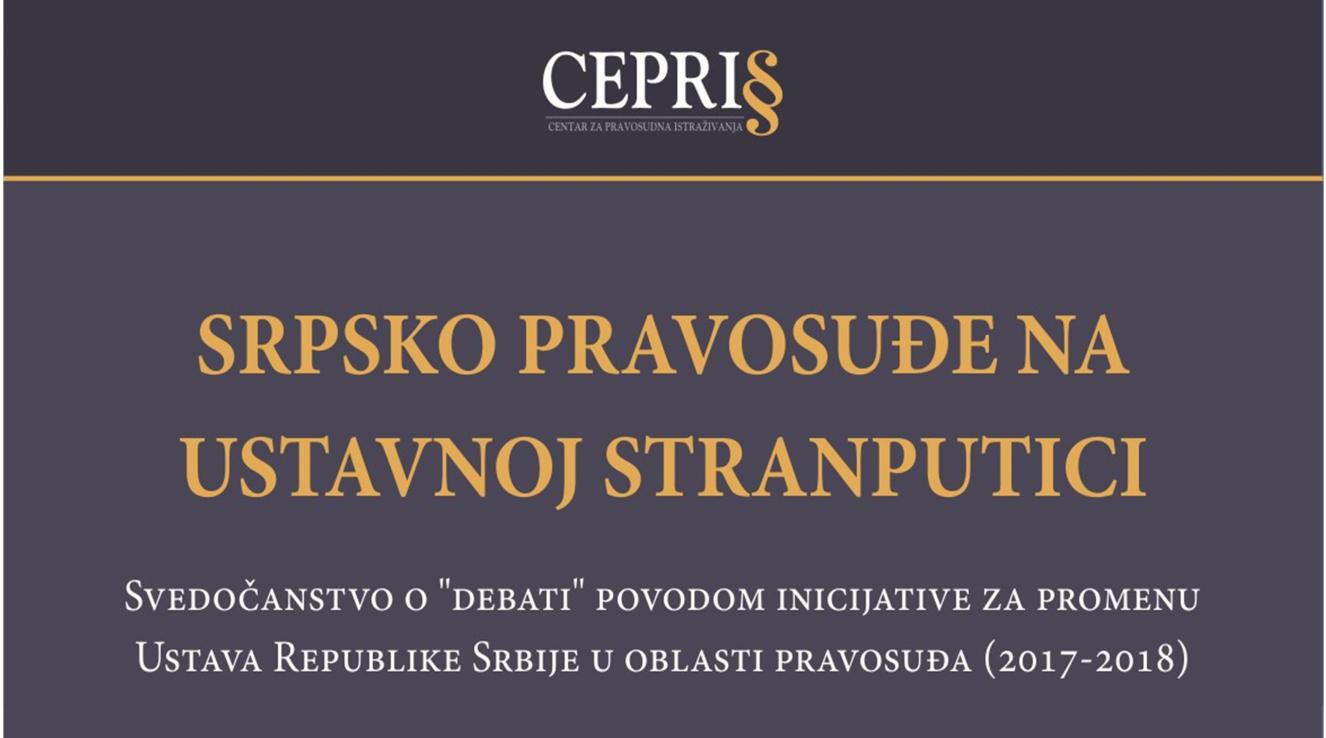 """CEPRIS objavio Zbornik """"Srpsko pravosuđe na ustavnoj stranputici"""""""