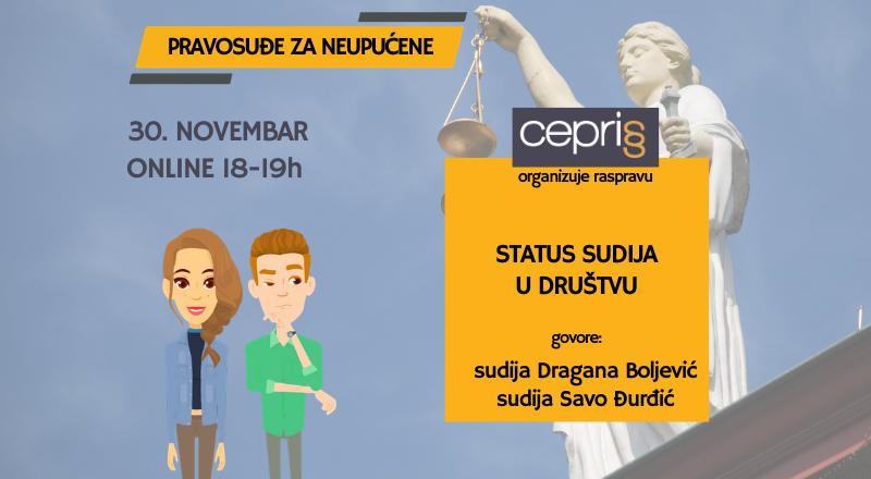 Pravosuđe za neupućene CEPRIS Rasprava: Status sudija u društvu