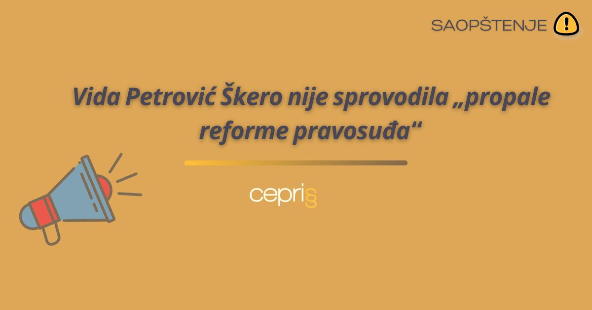 "CEPRIS: Vida Petrović Škero nije sprovodila ""propale reforme pravosuđa"""