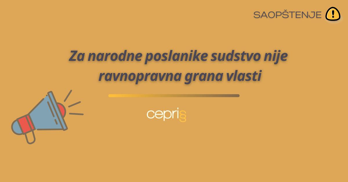 CEPRIS: Za narodne poslanike sudstvo nije ravnopravna grana vlasti